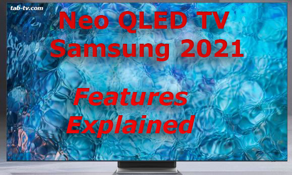Neo QLED TVs Samsung what is it features explained